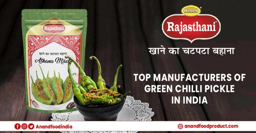 Top Manufacturers of Green Chilli Pickle in India