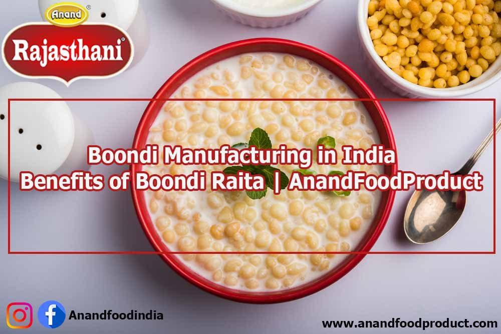 Boondi Manufacturing in India | Benefits of Boondi Raita | AnandFoodProduct