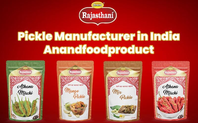 Pickle Manufacturers in India - Anandfoodproduct