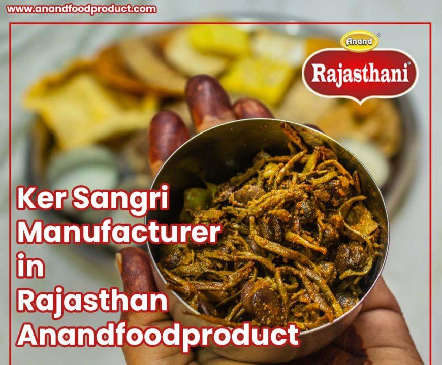 Ker Sangri Manufacturer in Rajasthan - Anandfoodproduct