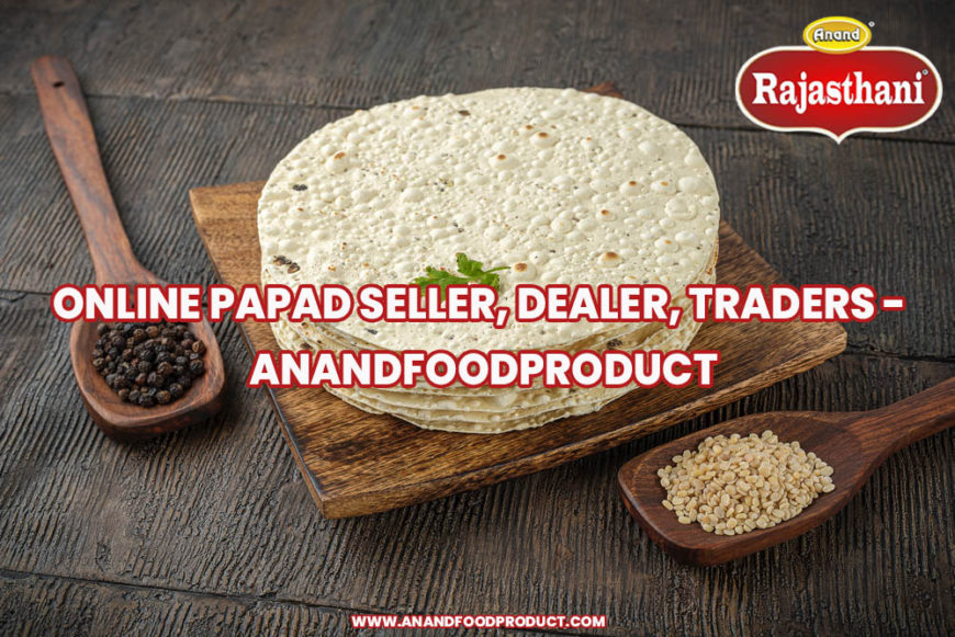 Online Papad Seller, Dealer, Traders - AnandFoodproduct