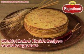 What is Khakra | Khakra Recipe