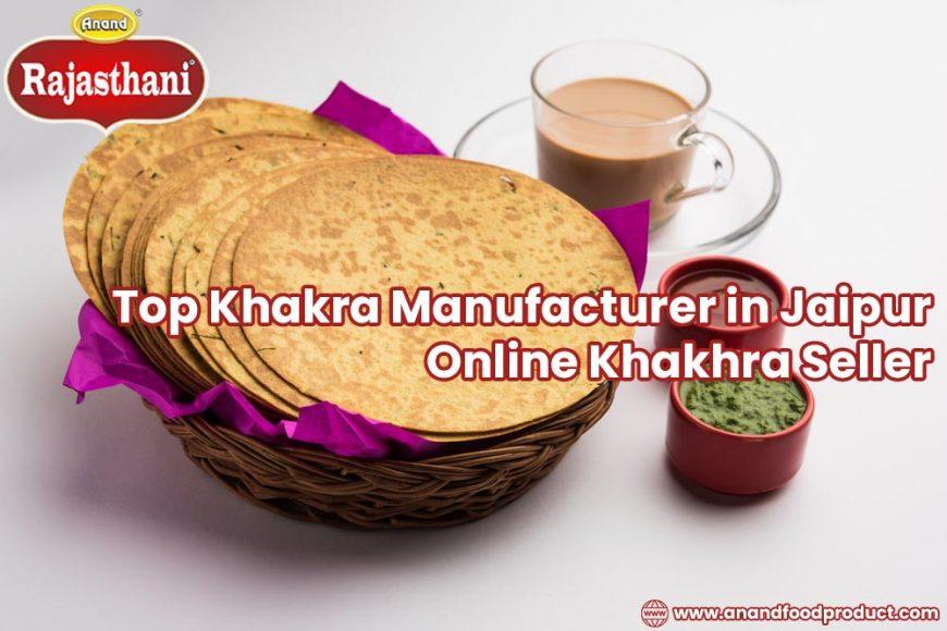 Top Khakra Manufacturer in Jaipur